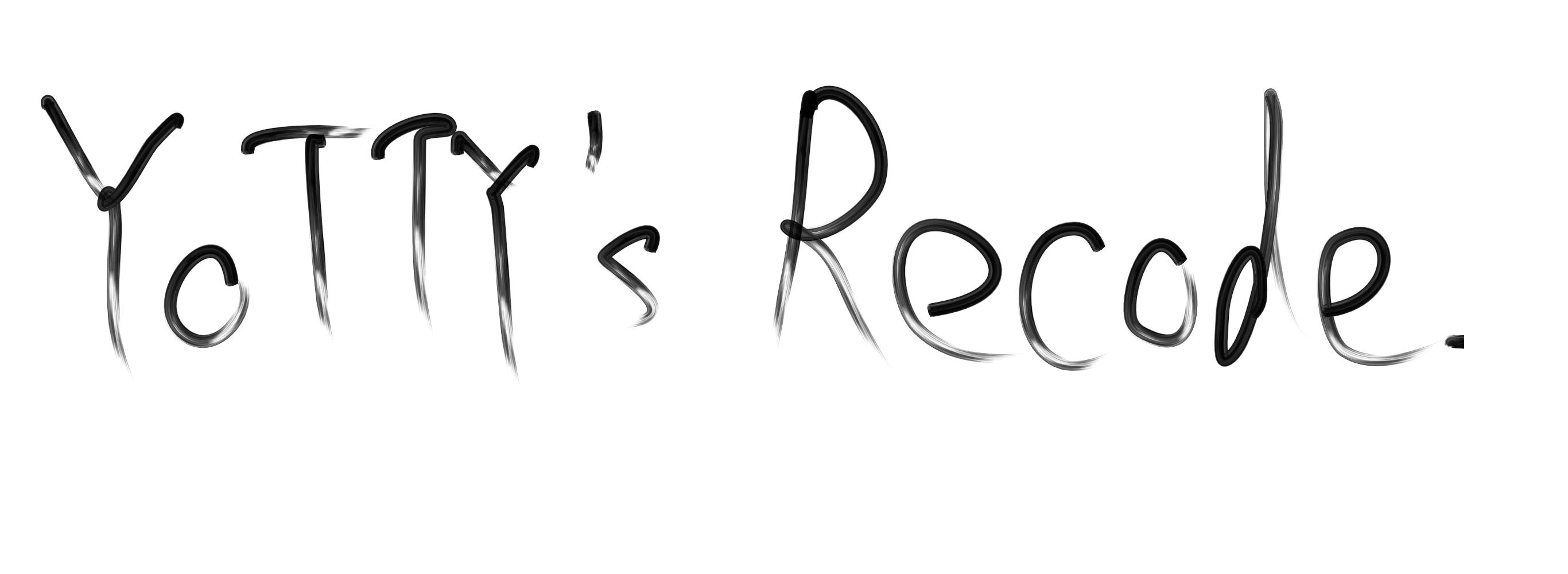 YoTTY's Recode
